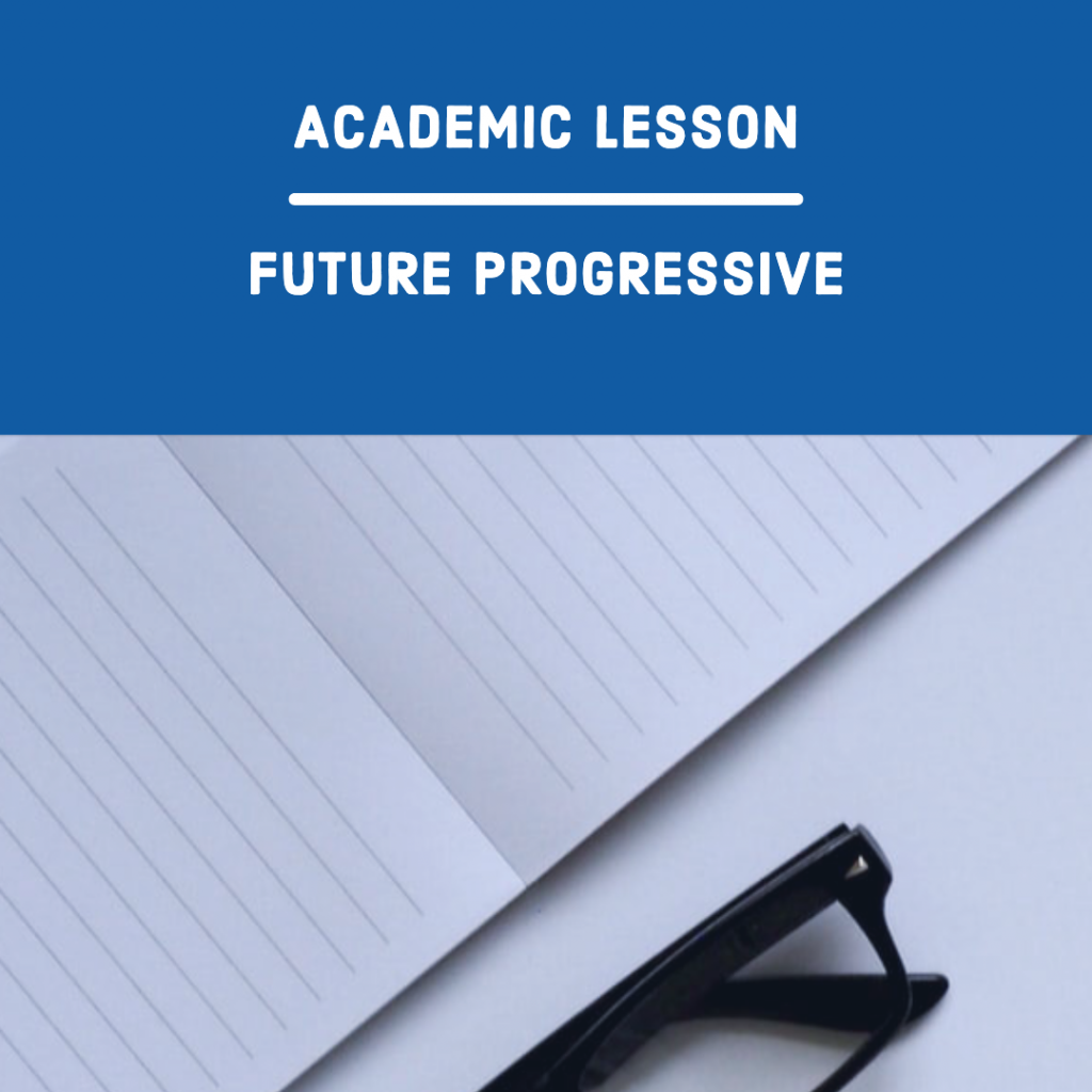 ELC Blog: Academic Lesson – Future Progressive
